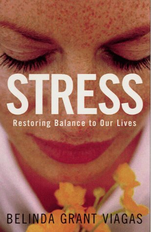 Stress: Restoring Balance to Our Lives