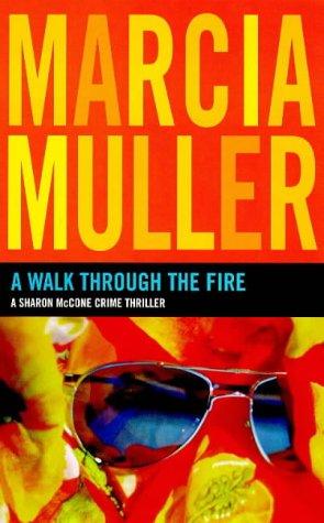 9780704346345: A Walk Through Fire (A Sharon McCone Crime Thriller)