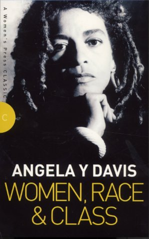 Women, Race and Class (Women's Press Classics) (9780704346901) by Angela Davis