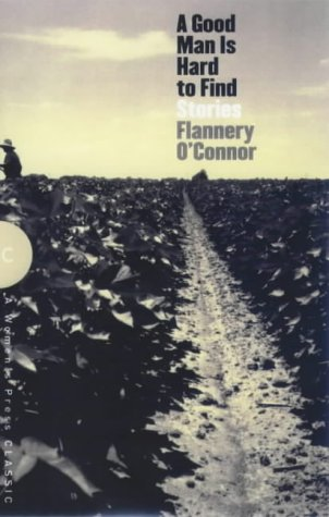 flannery oconnors a good man is hard to find Flannery o'connor wrote an exquisite short story titled, a good man is hard to find this story is about a family going on a road trip for vacation this family included a husband and wife, their three children and the children's grandmother in the beginning of the story there was some mentioning of.