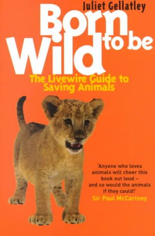 9780704349698: Born to Be Wild: The Livewire Guide to Saving Animals