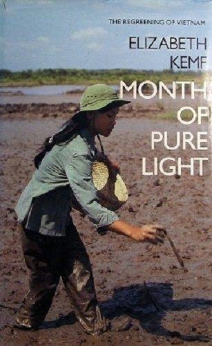 Month of Pure Light: The Regreening of Vietnam: Kemf, Elizabeth