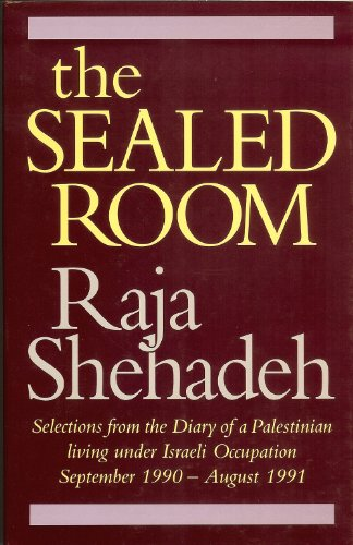 The Sealed Room. Selections from the Diary of a Palestinian living under Israeli Occupation, ...