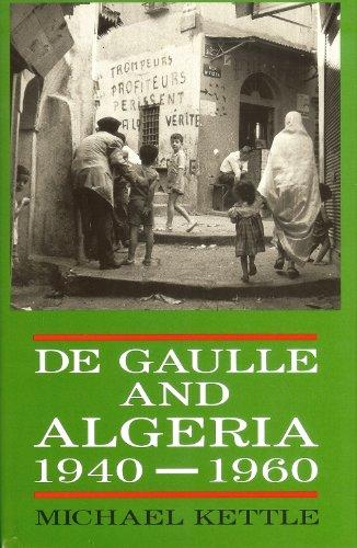 De Gaulle and Algeria, 1940-60 (Hardback): Michael Kettle
