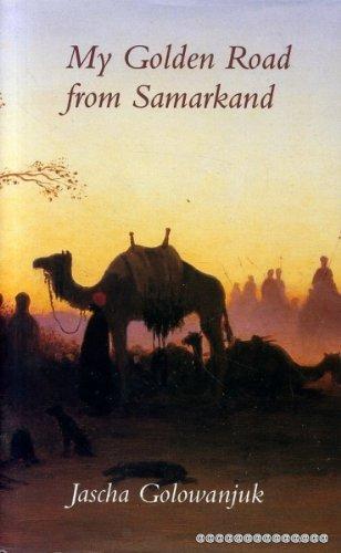 My Golden Road from Samarkand: Jascha Golowanjuk