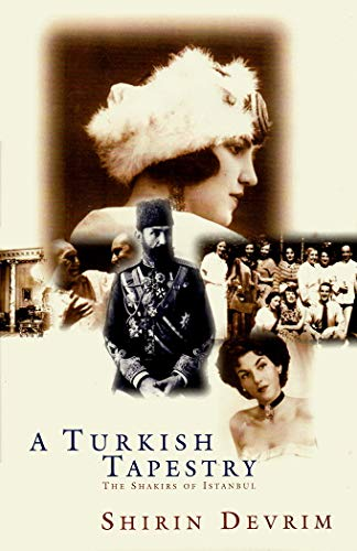 A Turkish Tapestry: The Shakirs of Istanbul: Devrim, Shirin