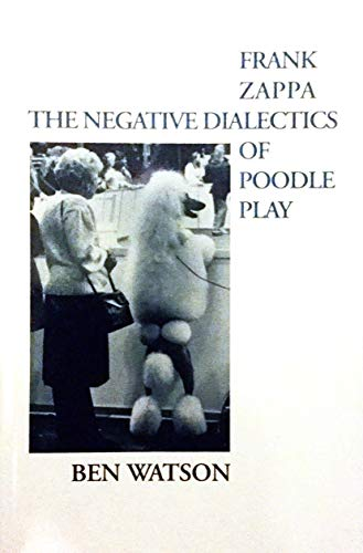 9780704370661: Frank Zappa: The Negative Dialectics of Poodle Play