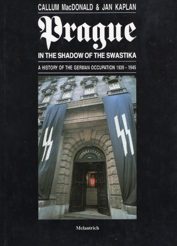 Prague in the Shadow of the Swastika: MacDonald, Callum and