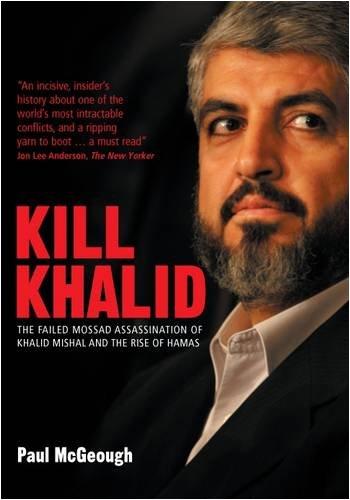 9780704371576: Kill Khalid: The Failed Mossad Assassination of Khalid Mishal and the Rise of Hamas