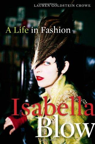 Isabella Blow: Crowe, Lauren Goldstein