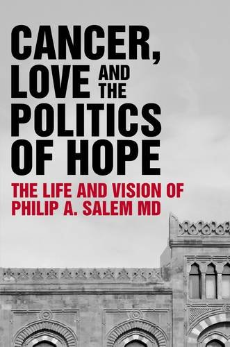 9780704372818: Cancer, Love and the Politics of Hope: The Life and Vision of Philip Salem MD
