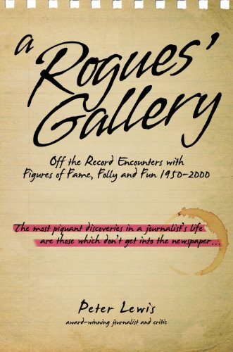 9780704373174: A Rogues' Gallery: Off the Record Encounters with Figures of Fame, Folly and Fun 1950-2000