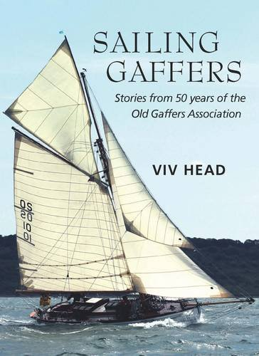 9780704373297: Sailing Gaffers: Stories from 50 Years of the Old Gaffers Association