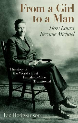 From a Girl to a Man: How Laura Became Michael: Hodgkinson, Liz