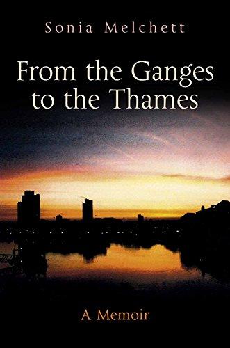 From the Ganges to the Thames A Memoir: Melchett, Sonia
