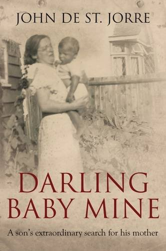 Darling Baby Mine: A Son's Extraordinary Search for His Mother (Hardcover)