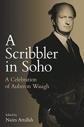 9780704374577: A Scribbler in Soho: A Celebration of Auberon Waugh