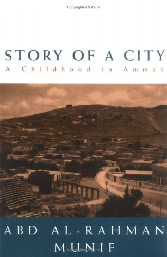 Story of a City: A Childhood in Amman (Literature): Abd Al-Rahman Munif