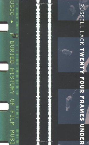 9780704380455: Twenty Four Frames Under: A Buried History of Film Music