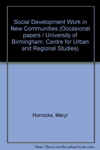 9780704400696: Social Development Work in New Communities (Occasional paper - University of Birmingham, Centre for Urban and Regional Studies ; no. 27)