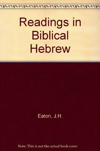 Readings in Biblical Hebrew (0704409348) by J.H. Eaton