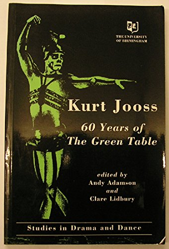 9780704414181: Kurt Jooss: 60 Years of the Green Table - Proceedings of the Conference Held at the University of Birmingham 17-19 October 1992