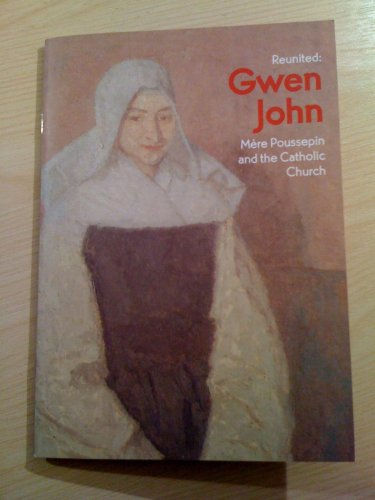 9780704427044: Reunited Gwen John. Mere Poussepin and the Catholic Church
