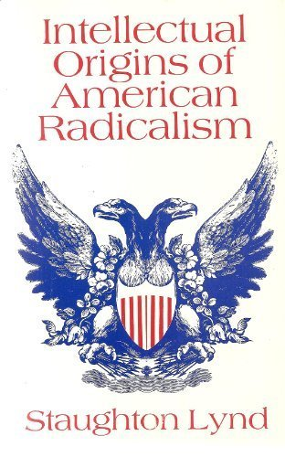 9780704500150: Intellectual Origins of American Radicalism