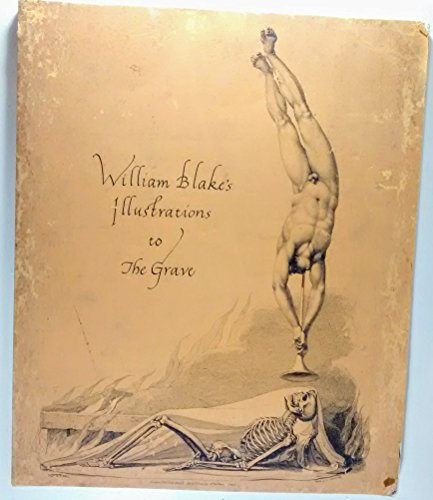 The Grave, A Poem. Illustrated by Twelve Etchings - From the Original Inventions of William Blake: ...
