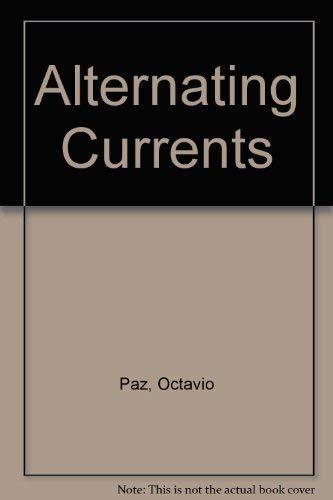 Alternating Currents: Paz, Octavio