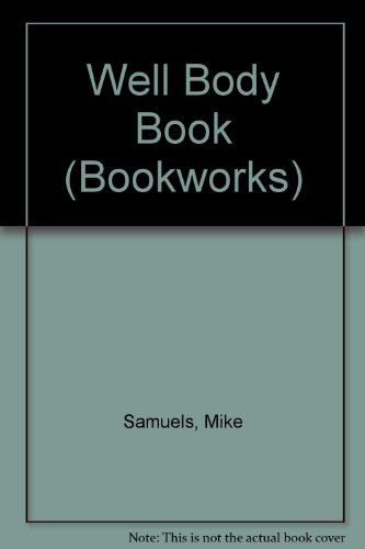 9780704500853: Well Body Book (Bookworks)