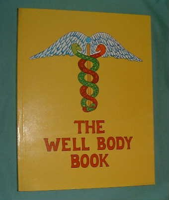 THE WELL BODY BOOK: Samuels, Mike & Bennett, Hal Zina