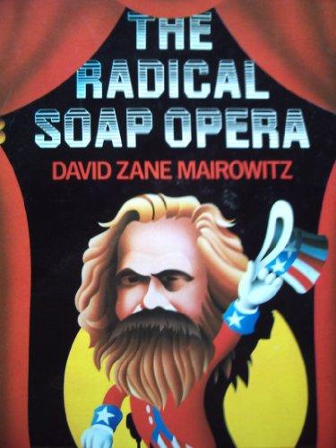 Radical Soap Opera [Oct 10, 1974] Mairowitz,: Mairowitz, David Zane
