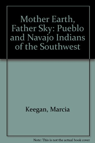 9780704501041: Mother Earth, Father Sky: Pueblo and Navajo Indians of the Southwest