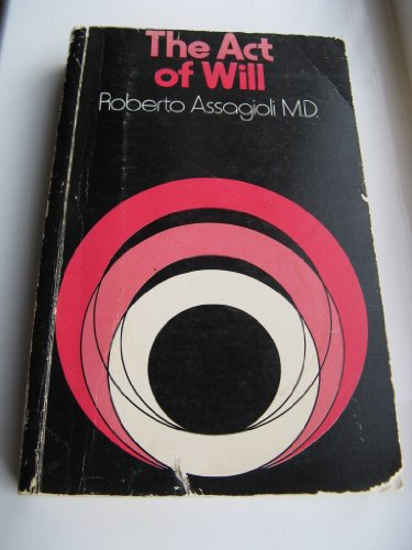 Act of Will: Assagioli, Roberto