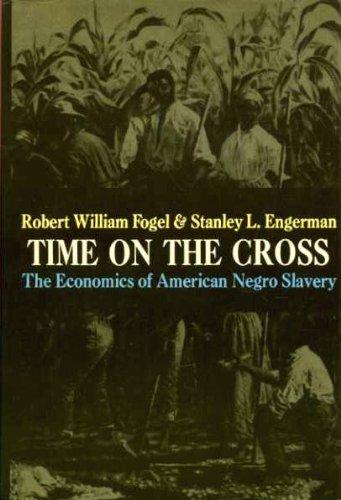9780704501294: Time on the Cross: v. 1: Economics of American Negro Slavery
