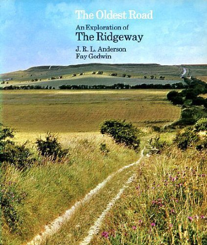 Oldest Road: Exploration of the Ridgeway Anderson,: Oldest Road: Exploration