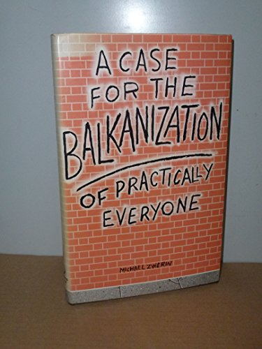 9780704501737: Case for the Balkanization of Practically Everyone