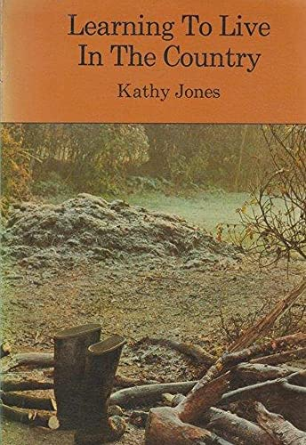 Learning to Live in the Country (0704502089) by Kathy Jones