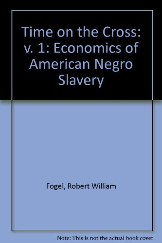 time on the cross the economics of american slavery essay