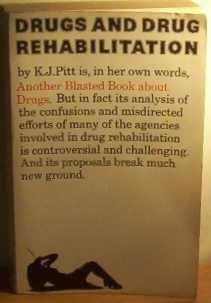Drugs and Drug Rehabilitation: Pitt, K.J.