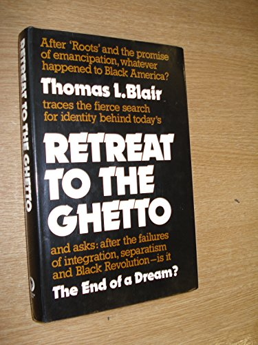 Retreat to the Ghetto, The End of a Dream?: Blair, Thomas