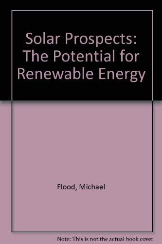 Solar Prospects: The Potential for Renewable Energy (9780704504738) by Michael Flood