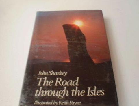 The Road Through the Isles: Sharkey, John; Payne, Keith