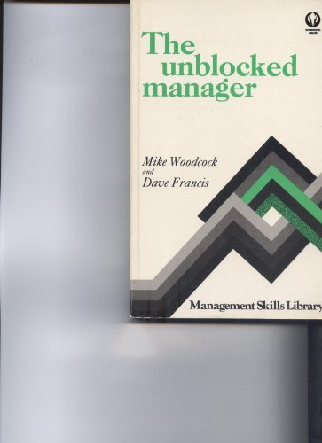 9780704505230: The Unblocked Manager: A Practical Guide to Self-development (Gower Business Skills Series)