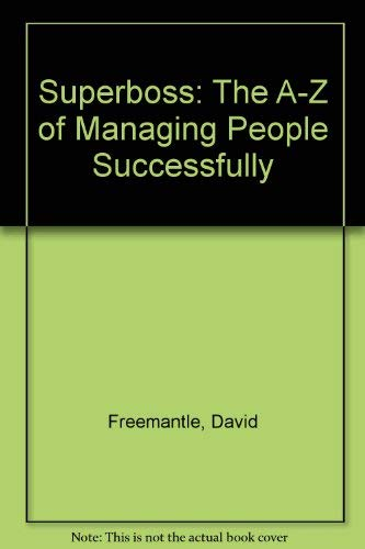 Superboss: The A-Z of Managing People Successfully (0704505517) by David Freemantle