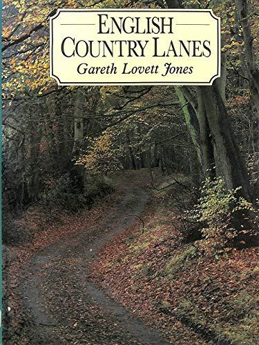 English Country Lanes: A Celebration of Travelling Slowly.: Jones, Gareth Lovett