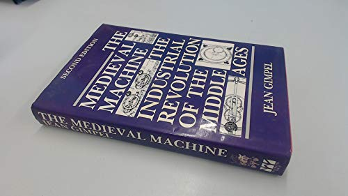 9780704530980: The Medieval Machine: Industrial Revolution of the Middle Ages