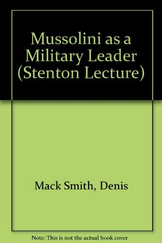 9780704902046: Mussolini as a Military Leader (Stenton Lecture)