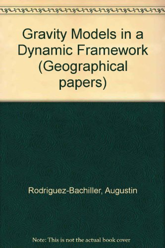 9780704903470: Gravity Models in a Dynamic Framework (Geographical papers ; no. 40)
